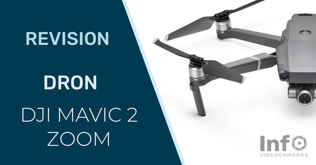 Revision dron DJI Mavic 2 Zoom