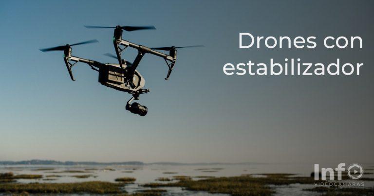 Drones con Estabilizador